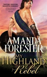 Book My Highland Rebel by Amanda Forester