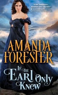 Book If The Earl Only Knew by Amanda Forester