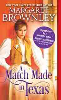 A Match Made In Texas: A Clean Cowboy Romance by Margaret Brownley
