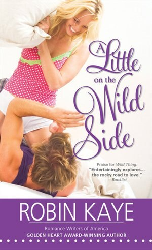 A Little On The Wild Side by Robin Kaye