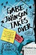 Gabe Johnson Takes Over by Geoff Herbach