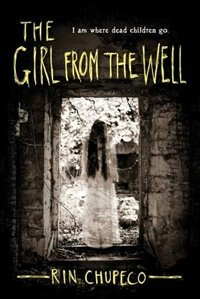 Book The Girl From The Well by Rin Chupeco