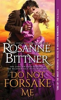 Do Not Forsake Me: A Heartwarming And Powerfully Moving Western Historical Romance by Rosanne Bittner