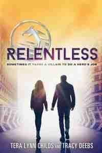 Relentless by Tera Lynn Childs
