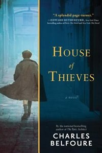 House Of Thieves: A Novel by Charles Belfoure