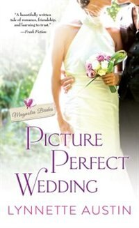 Picture Perfect Wedding: A Charming Southern Romance Of Second Chances by Lynnette Austin