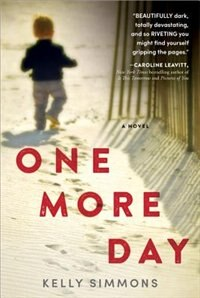 One More Day: A Dark And Captivating Thriller by Kelly Simmons
