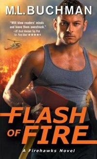 Flash Of Fire by M. L. Buchman