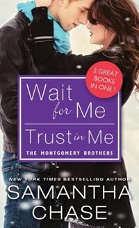 Wait For Me / Trust In Me by Samantha Chase