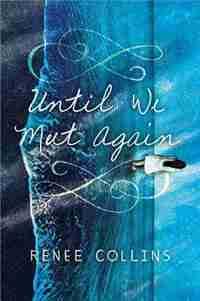 Until We Meet Again: A Romantic Beach Read by Renee Collins