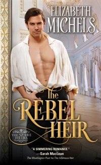 The Rebel Heir by Elizabeth Michels