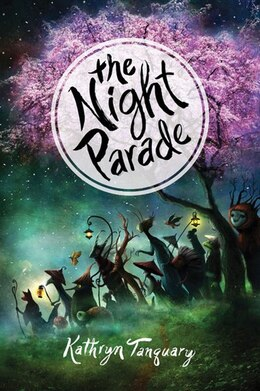 Book The Night Parade by Kathryn Tanquary