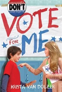 Book Don't Vote For Me by Krista Van Dolzer