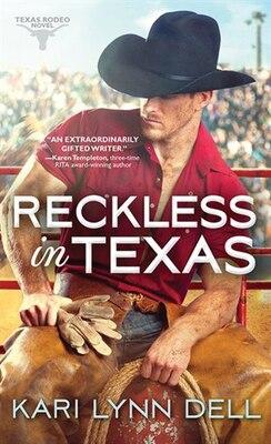 Book Reckless In Texas by Kari Lynn Dell