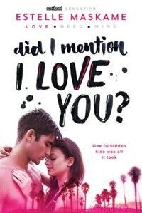 Book Did I Mention I Love You? by Estelle Maskame