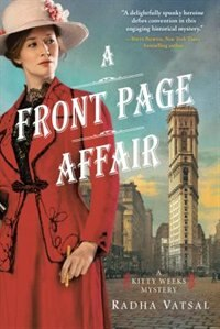 A Front Page Affair: A Delightful, Intriguing Historical Mystery by Radha Vatsal