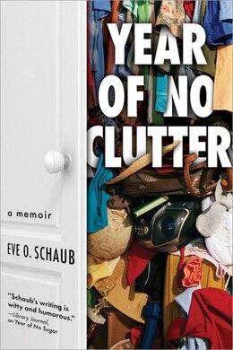 Book Year of No Clutter: A Memoir by Eve Schaub