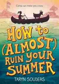 How To (almost) Ruin Your Summer by Taryn Souders