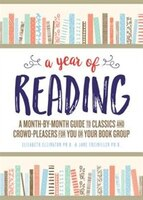 A Year Of Reading, 2e: A Month-by-month Guide To Classics And Crowd-pleasers For You Or Your Book…