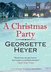 A Christmas Party: A Seasonal Murder Mystery/envious Casca by Georgette Heyer