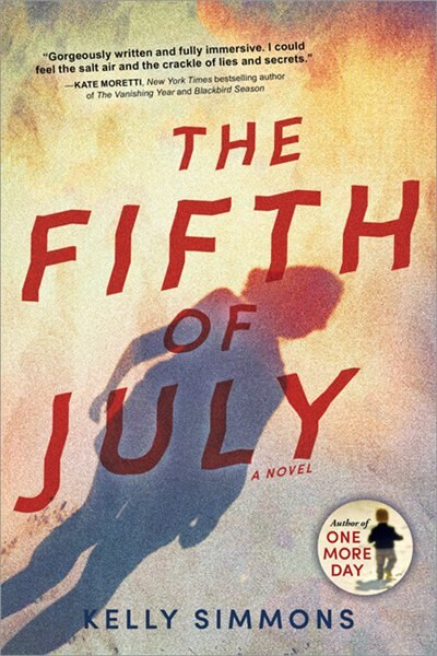 The Fifth Of July: A Novel by Kelly Simmons