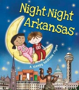 Night-night Arkansas by Katherine Sully