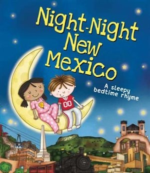 Night-night New Mexico by Katherine Sully
