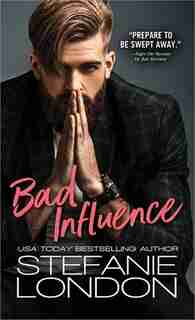 Bad Influence by Stefanie London