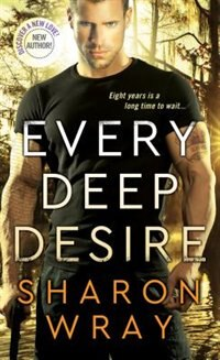 Every Deep Desire by Sharon Wray