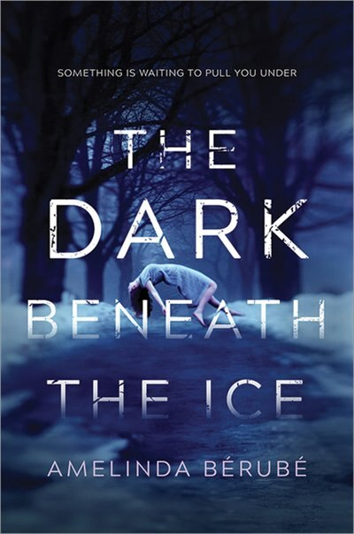 The Dark Beneath The Ice by Amelinda Berube