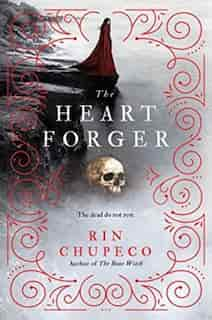 The Heart Forger by Rin Chupeco