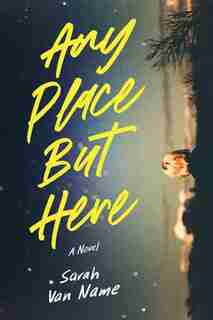 Any Place But Here by Sarah Van Name