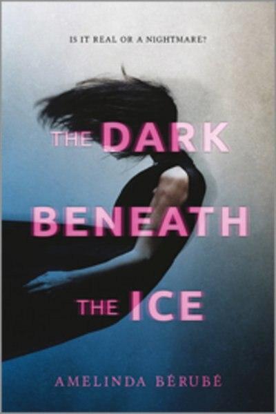 The Dark Beneath The Ice by Amelinda Berube