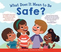 What Does It Mean To Be Safe?: A Thoughtful Discussion For Readers Of All Ages About Drawing…