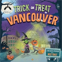 Trick Or Treat In Vancouver: A Halloween Adventure On The West Coast