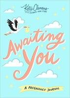 Awaiting You: A Pregnancy Journal