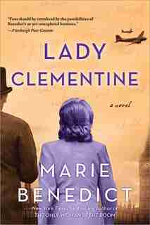 Lady Clementine: A Novel by Marie Benedict