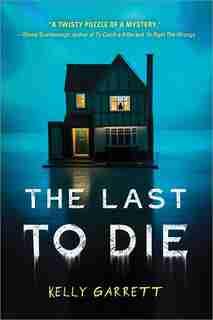 The Last To Die by Kelly Garrett