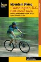 Mountain Biking The Washington, D.c./baltimore Area: An Atlas Of Northern Virginia, Maryland, And D…