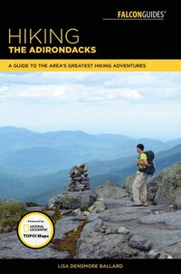 Hiking The Adirondacks: A Guide To The Area's Greatest Hiking Adventures