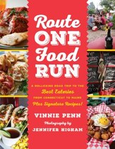 Book Route One Food Run: A Rollicking Tour Of The 100 Best Road Trip Eats From Connecticut To Maine by Vinnie Penn