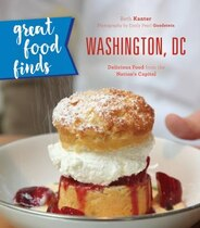 Book Great Food Finds Washington, Dc: Delicious Food From The Region's Top Eateries by Beth Kanter