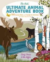 The Kids' Ultimate Animal Adventure Book: 745 Quirky Facts And Hands-on Activities For Year-round…