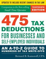 475 Tax Deductions For Businesses And Self-employed Individuals: An A-to-z Guide To Hundreds Of Tax…