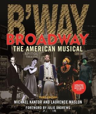 Broadway: The American Musical by Laurence Maslon