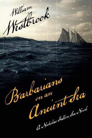 Barbarians On An Ancient Sea by William Westbrook