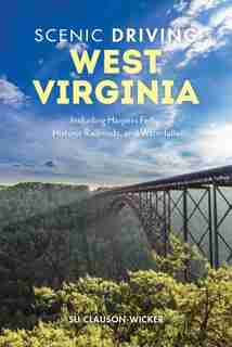 Scenic Driving West Virginia: Including Harpers Ferry, Historic Railroads, And Waterfalls by Su Clauson-Wicker