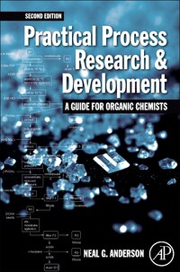 Practical Process Research And Development A Guide For Organic Chemists