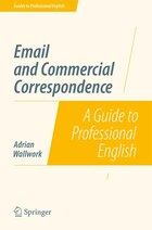 Email and Commercial Correspondence: A Guide to Professional English