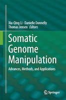 Somatic Genome Manipulation: Advances, Methods, and Applications